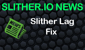 Slither Lag Fix