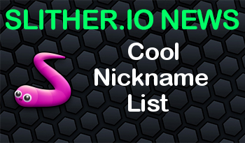 Slither.io | Cool Nickname List