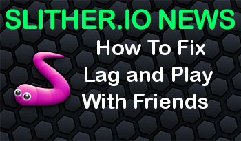 Slither.io | How To Fix Lag and Play With Friends