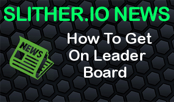 Slither.io | How To Get On Leader Board