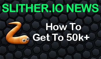 Slither.io | How To Get To 50k+
