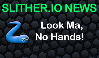 Slither.io | Look Ma, No Hands!