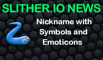Slither.io | Nickname with Symbols and Emoticons
