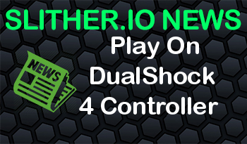 Slither.io | Play On DualShock 4 Controller