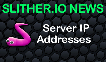 Slither.io | Server IP Addresses