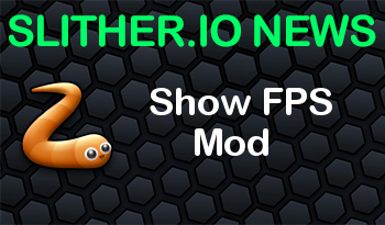 Slither.io | Show FPS Mod