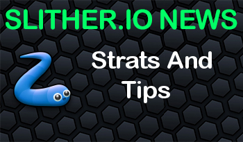 Slither.io | Strats And Tips