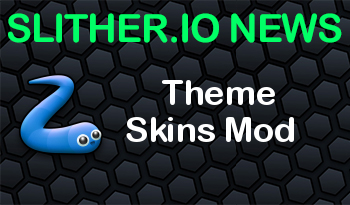 Slither.io | Theme Skins Mod