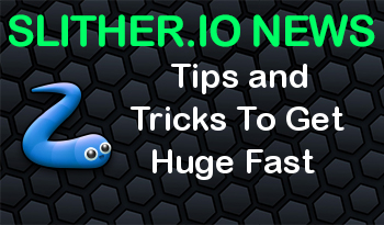 Slither.io | Tips and Tricks To Get Huge Fast