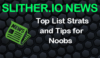 Slither.io | Top List Strats and Tips for Noobs