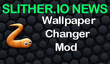 Slither.io | Wallpaper Changer Mod