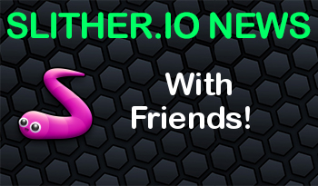 Slither.io | With Friends!