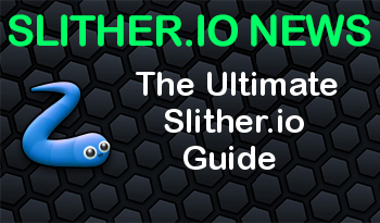 Slither.io Guides | The Ultimate Slither.io Guide