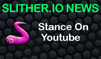 Slither.io Offical | Stance On Youtube