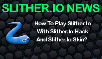 How To Play Slither.Io With Slither.Io Hack And Slither.Io Skin?