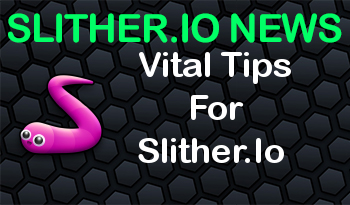 Vital Tips For Slither.Io